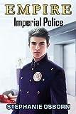 Amazon.com: EMPIRE: Imperial Police eBook: Osborn, Stephanie: Kindle Store