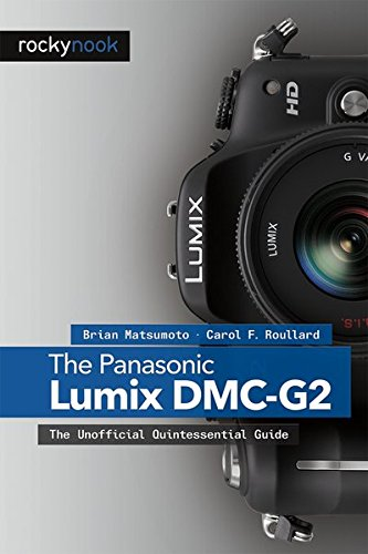 [D0wnl0ad] The Panasonic Lumix DMC-G2: The Unofficial Quintessential Guide<br />PDF