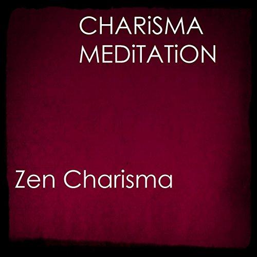 Charisma meditation