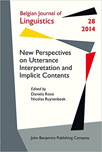 Read online New Perspectives on Utterance Interpretation and Implicit Contents (Belgian Journal of Linguistics) PDF, azw (Kindle), ePub, doc, mobi