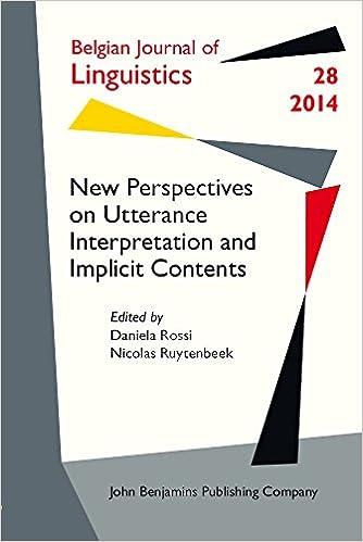 Read online New Perspectives on Utterance Interpretation and Implicit Contents (Belgian Journal of Linguistics) PDF, azw (Kindle), ePub, doc, mobi