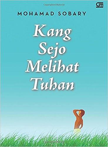 Kang Sejo Melihat Tuhan (Indonesian Edition): Mohammad Sobary: 9786020304632: Amazon.com: Books