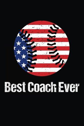 Best Coach Ever: Baseball Coach Gift Notebook