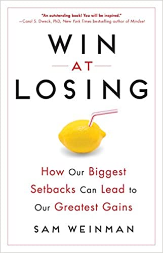 Amazon fr - Win at Losing: How Our Biggest Setbacks Can Lead