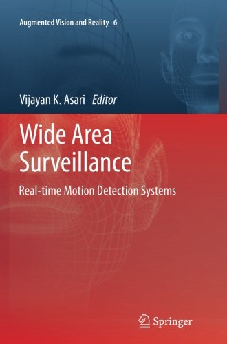 Wide Area Surveillance: Real-time Motion Detection Systems (Augmented Vision and Reality)