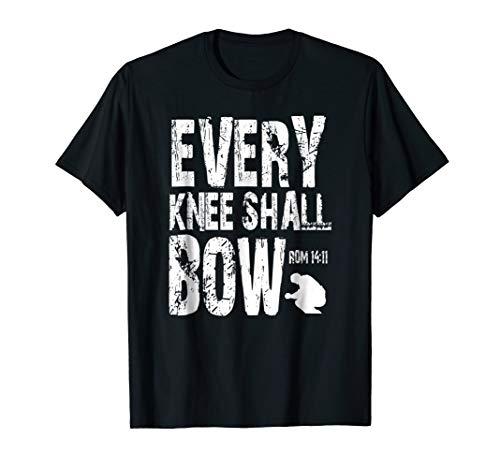 Romans 14:11 Every Knee Shall Bow Christian T-shirt (Apparel)