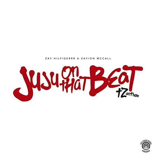 Amazon.com: Juju On That Beat (TZ Anthem): Zay Hilfigerrr & Zayion ...