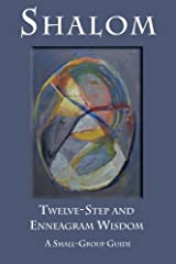 Shalom: Twelve-Step and Enneagram Wisdom for Daily Renewal: A Small-Group Guide Paperback