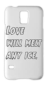 Love will melt any ice. Samsung Galaxy S5 Plastic Case
