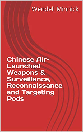 Chinese Air-Launched Weapons & Surveillance, Reconnaissance and Targeting -