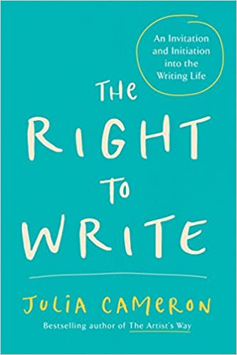 The right to write an invitation and initiation into the writing the right to write an invitation and initiation into the writing life artists way julia cameron 9781585420094 amazon books stopboris Image collections