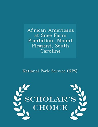 Search : African Americans at Snee Farm Plantation, Mount Pleasant, South Carolina - Scholar's Choice Edition