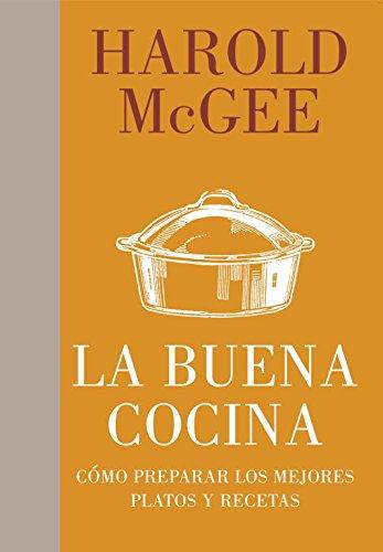 La buena cocina / Keys To Good Cooking: Como preparar los mejores platos y recetas / A Guide to Making the Best of Foods and Recipes
