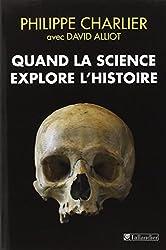 Quand la science explore l'histoire.