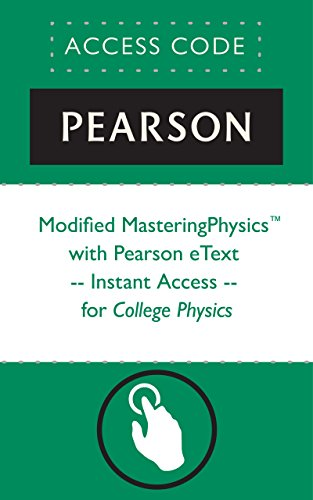 Modified MasteringPhysics® with Pearson eText -- Instant Access -- for College Physics (Mastering Physics)