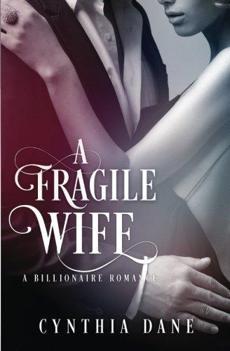 A Fragile Wife: Billionaire Romance