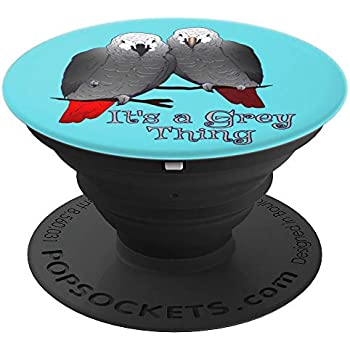 Congo & Timneh African Grey Parrot It's a Grey Thing PopSockets Grip and Stand for Phones and Tablets