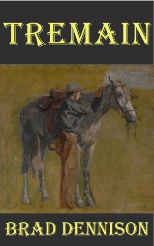 Tremain (Texas Ranger Book 1) by [Dennison, Brad]