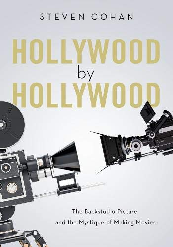 Download Hollywood by Hollywood: The Backstudio Picture and the Mystique of Making Movies pdf epub