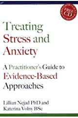 Treating Stress and Anxiety: A Practitioner's Guide to Evidence-Based Approaches Kindle Edition
