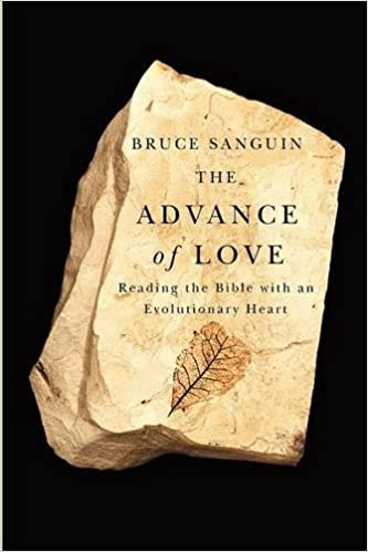 The Advance of Love: Reading the Bible with An Evolutionary Heart
