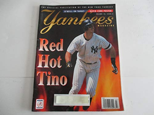 VOLUME 18, ISSUE 3 YANKEES MAGAZINE FEATURING TINO MARTINEZ OF NEW YORK YANKEES *RED HOT TINO* *O'NEILL: ON TARGET* *DAVID CONE POSTER* -