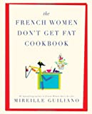 The French Women Don't Get Fat Cookbook, Mireille Guiliano, 1439148961