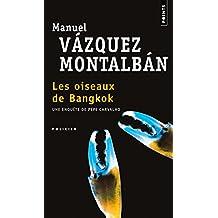 Oiseaux de Bangkok (Les): Une enquête de Pepe Carvalho
