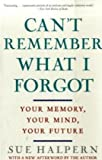Can't Remember What I Forgot, Sue Halpern, 0307407888
