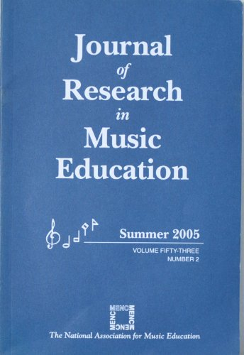 Journal of Research in Music Education: Learning to Perform Benjamin Britten's Rejoice in the Lamb; Study of Selected Characteristics of Children's Melodic Improvisations; Self-evaluation Accuracy Among High School and Middle School Instrumentalists (Vol. 53 No. 2 Summer 2005)