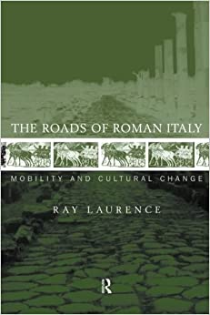 The Roads of Roman Italy by Ray Laurence (2011-02-07)