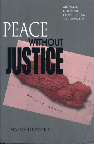 Peace Without Justice: Obstacles to Building the Rule of Law in El Salvador