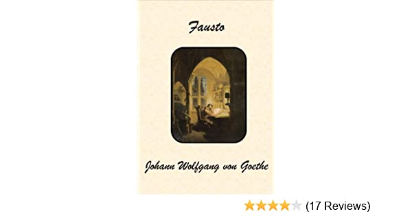 Amazon.com: Fausto (Spanish Edition) eBook: Johann Wolfgang von Goethe: Kindle Store