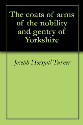 The coats of arms of the nobility and gentry of Yorkshire