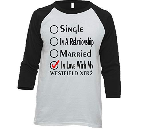 (Single Taken in Love with My Westfield Xtr2 Car Lover Enthusiast Baseball Raglan Shirt S White/Black)