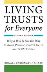 """Readers say it best: """"Very informative."""" """"Saved me a lot of money and headaches!"""" """"Recommend it for everyone who has to plan estates for their elderly parents""""Living Trusts for Everyone is the best resource for setting up a living trust. Expl..."""