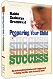 Preparing Your Child for Success, Zecharya Greenwald, 142260019X