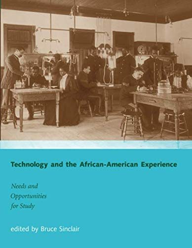Search : Technology and the African-American Experience (MIT Press): Needs and Opportunities for Study (The MIT Press)