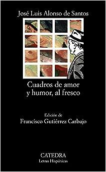 Cuadros de amor y humor, al fresco (Letras Hispánicas)