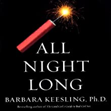 All Night Long: How to Make Love to a Man Over 50 Audiobook by Barbara Keesling Narrated by Judith West