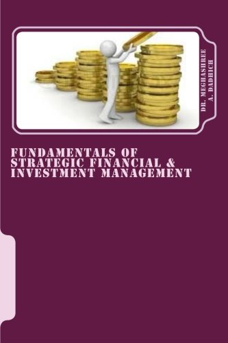 Fundamentals of Strategic Financial & Investment Management: Finance, Services & Investments
