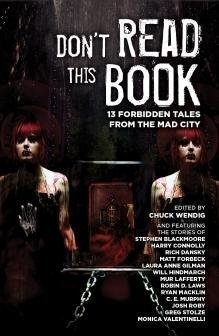 Don't Read This Book: 13 Forbidden Tales from the Mad City by Blackmoore, Stephen, Connolly, Harry, Dansky, Rich, Forbeck, (2013)