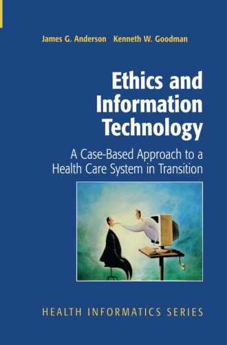Ethics and Information Technology: A Case-Based Approach to a Health Care System in Transition (Health Informatics)