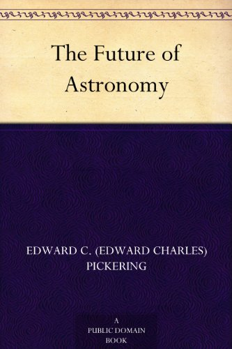 The Future of Astronomy (English Edition)