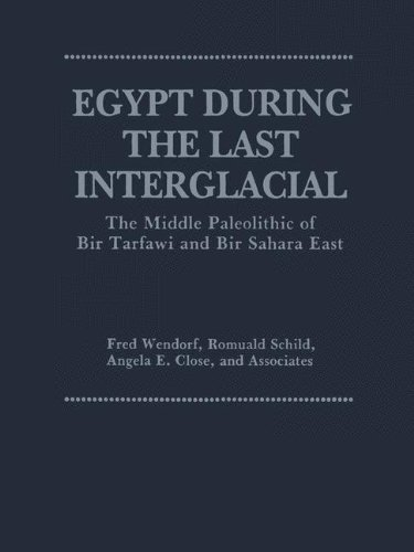 Egypt During the Last Interglacial: The Middle Paleolithic of Bir Tarfawi and Bir Sahara East by Brand: Springer