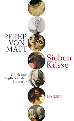 Sieben Küsse  Glück Und Unglück In Der Literatur