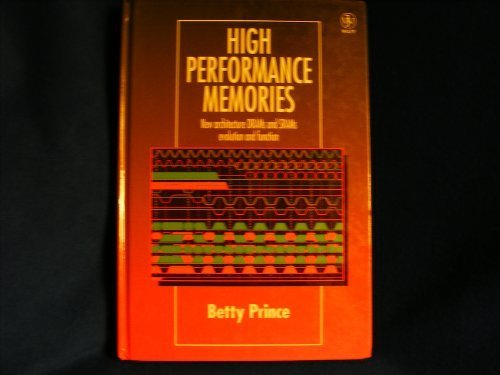 High Performance Memories: New Architecture DRAMs and SRAMs — Evolution (Dram Computer Memory)