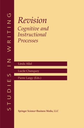Revision Cognitive and Instructional Processes (Studies in Writing) (Volume 13)
