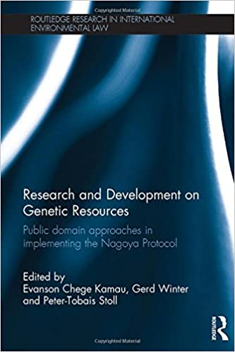 Book Research and Development on Genetic Resources: Public Domain Approaches in Implementing the Nagoya Protocol (Routledge Research in International Environmental Law)