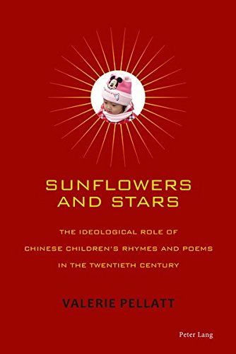 Sunflowers and Stars: The Ideological Role of Chinese Children's Rhymes and Poems in the Twentieth...